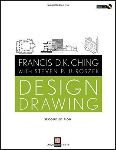 Francis D K Ching With Steven P Juroszek Design Drawing Edition By Kilsek