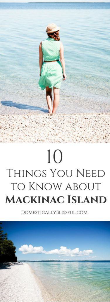 10 Things You Need to Know about Mackinac Island before planning your first vacation to Michigan.