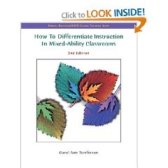 How to Differentiate Instruction in Mixed-Ability Classrooms, Carol Tomlinson