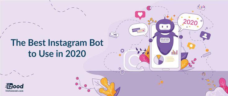 The best instagram bot to use in 2020 in 2020 instagram