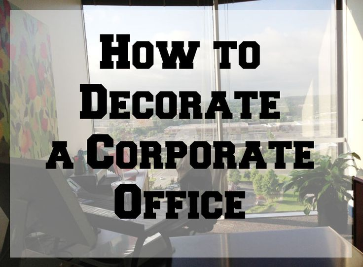 How To Decorate A Corporate Office