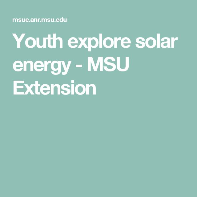 Youth explore solar energy - MSU Extension