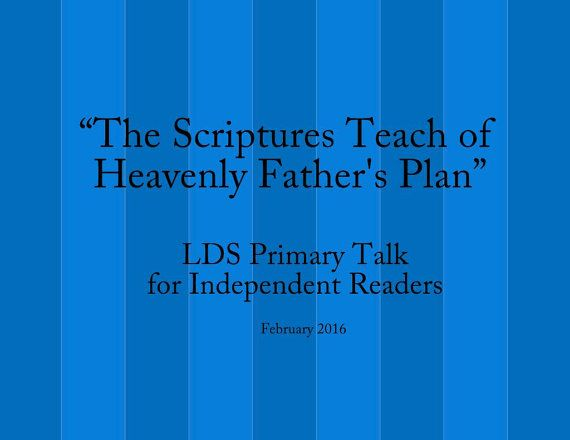 Scriptures Teach of Heavenly Father's Plan Primary Talk Plan of Salvation Primary Talk