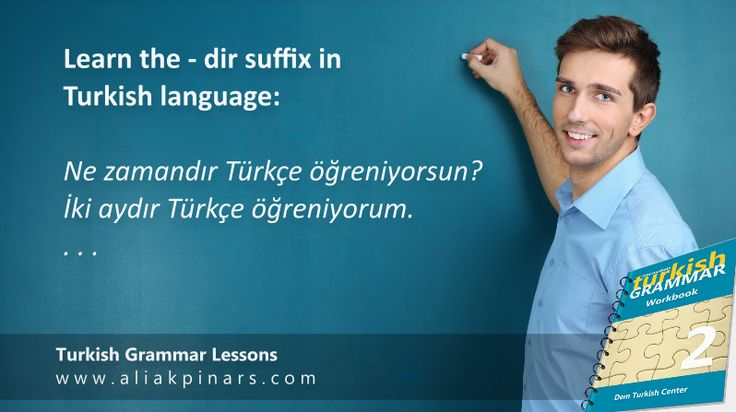 Learn Turkish suffixes. How to use – dir suffix in Turkish language? The suffix – dir is one of the most common suffixes in Turkish language. It is used for 1) facts 2) duration 3) probability. This suffix has four…