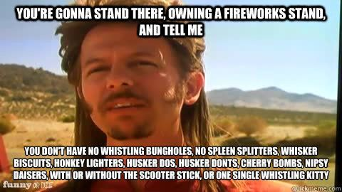 joe dirt quotes | Joe Dirt Meme | ... , with or without the scooter stick, or one - joe ...