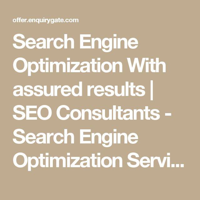 Search Engine Optimization With assured results   SEO Consultants - Search Engine Optimization Services in India, Delhi, Gurgaon, Noida, Faridabad, ncr