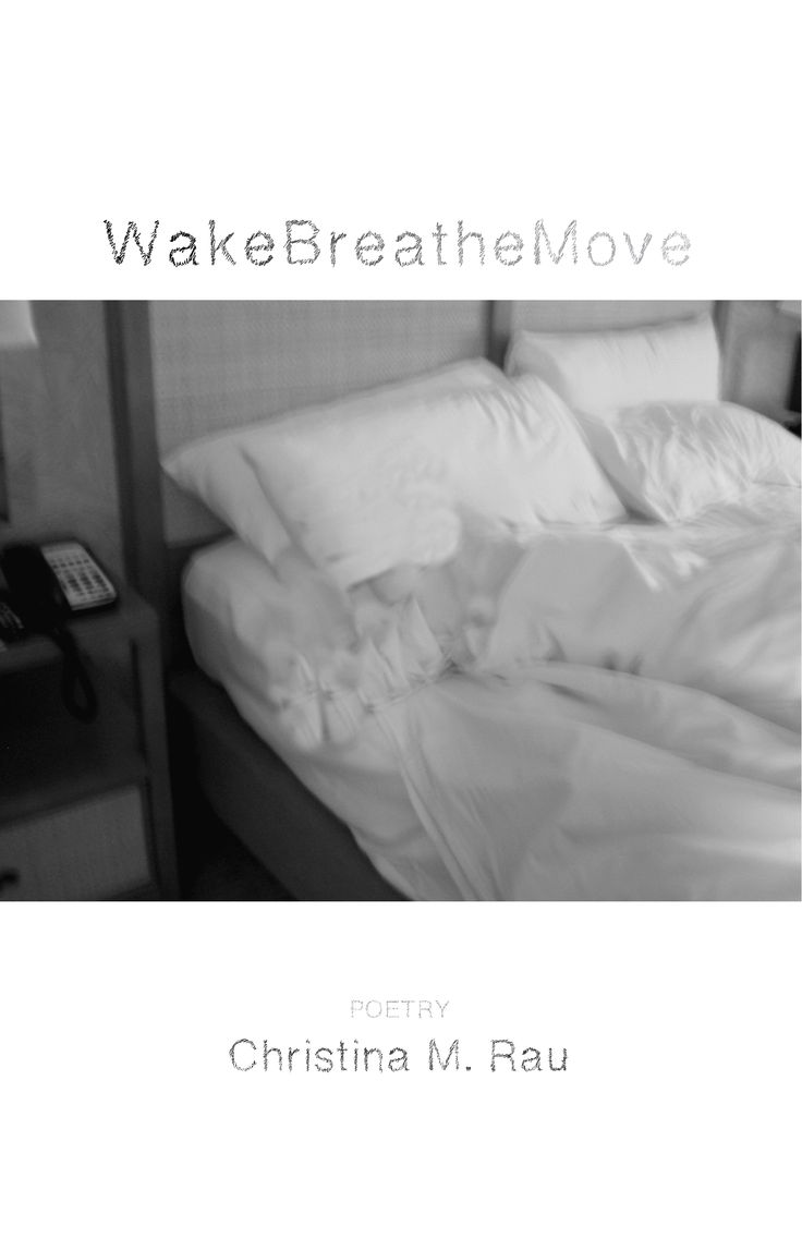 WakeBreatheMove by Christina M. Rau $12.49, paper PREORDER PURCHASE SHIPS July 10, 2015 RESERVE YOUR COPY TODAY