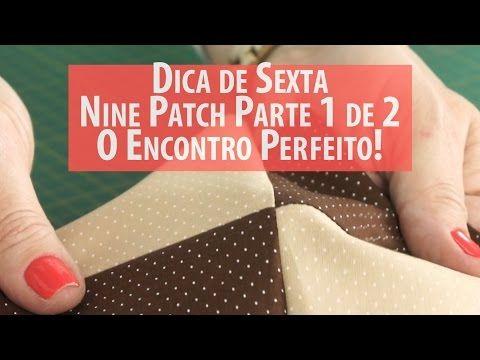 Dica De Sexta: Nine Patch Parte 1: o Encontro Perfeito Das Costuras (tutorial de Patchwork) - YouTube
