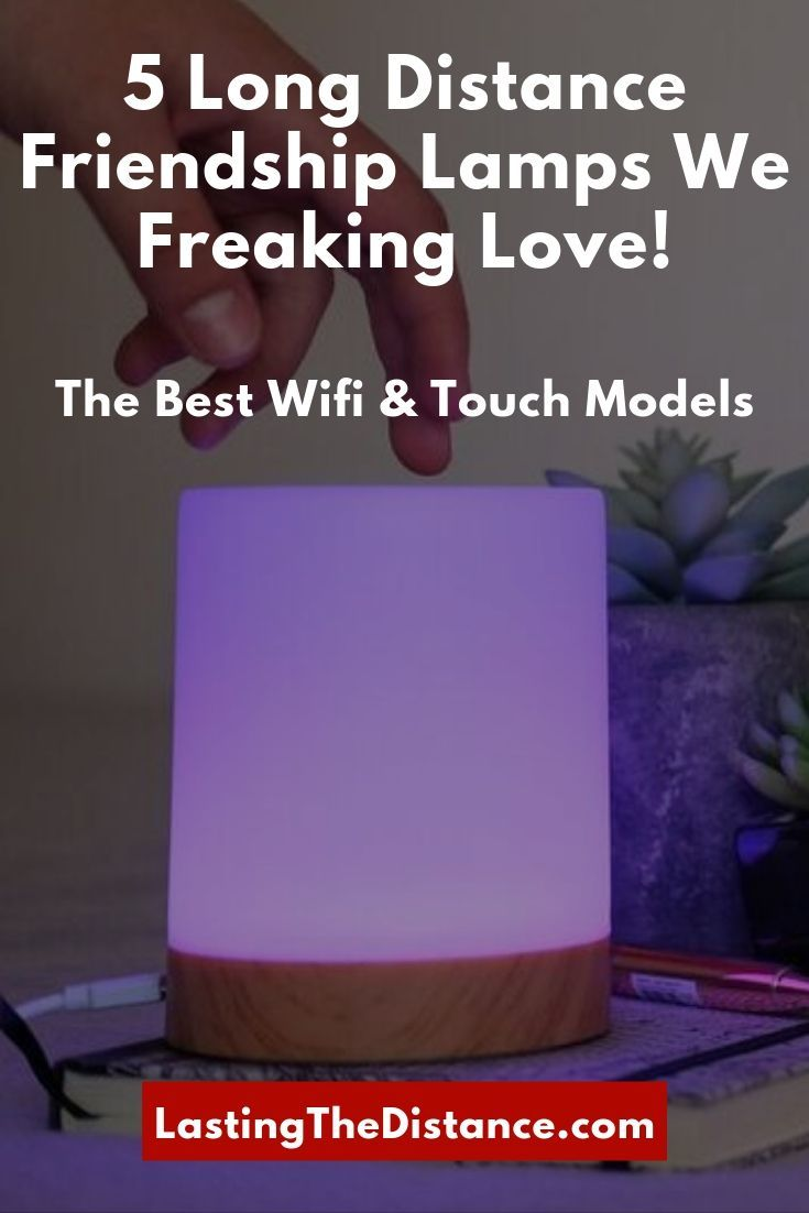 Long Distance Friendship Lamps 5 Wi Fi Touch Models We Love Friendship Lamps Long Distance Friendship Long Distance Friendship Gifts