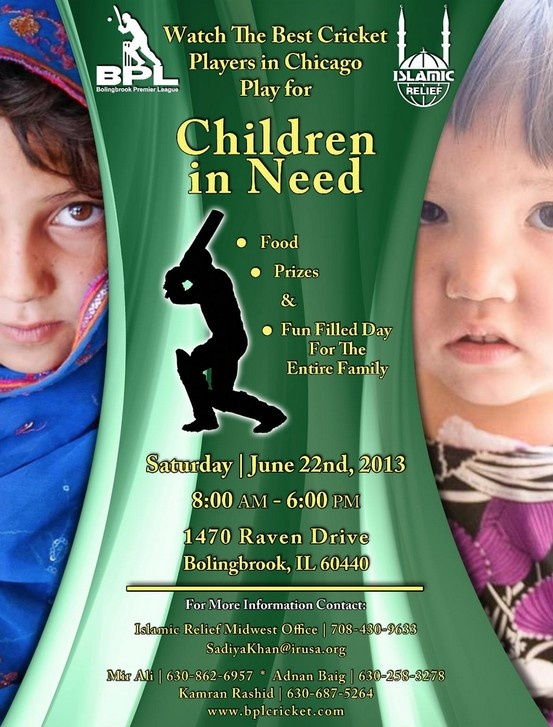 Join IRUSA & the IL community on 6/22, 8:00am to 6:00 pm for a #CRICKET #MATCH to help #Children in Need.  The event will take place at the Pioneer Elementary School Indian Chase Meadows Cricket Field: 1470 Raven Drive, Bolingbrook, IL 60440  FEATURING: *** BEST CRICKET PLAYERS IN CHICAGO PLAY including: Ibrahim khaleel, Indian 1st-class cricketer  TIckets & Parking is FREE!  Food | Prizes | Fun Filled Day for the Entire Family  Co-sponsor: Bolingbrook Premier League. www.bplcricket.com