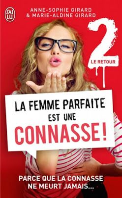 •*¨*• Mon avis surLa femme parfaite est une connasse !, tome 2 : Le retour de Anne-Sophie Girard et Marie-Aldine Girard •*¨*•