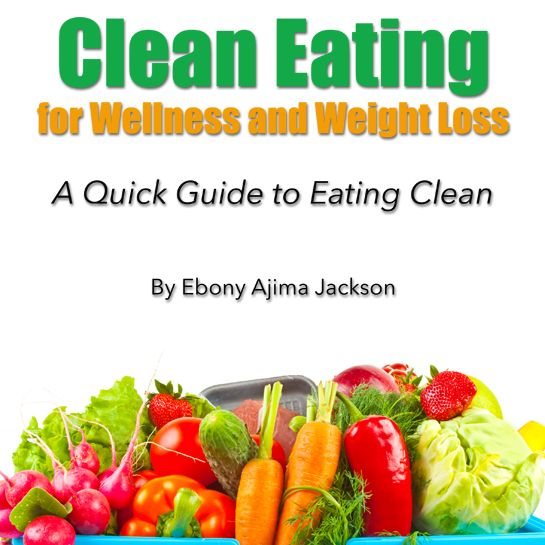 Ebook - Clean Eating For Wellness And Weight Loss