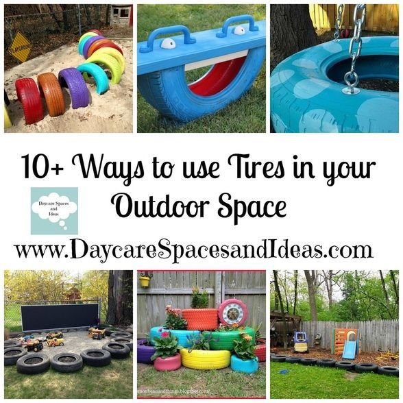 10+ Ideas for using tires in your Outdoor Space - Daycare Spaces and Ideas