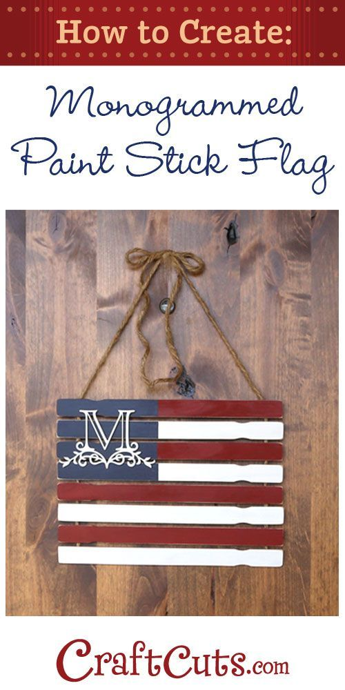 Monogrammed Paint Stick Flag | http://CraftCuts.com