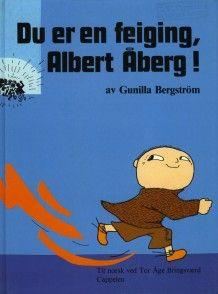 Du er en feiging Albert Åberg av Gunilla Bergström (Innbundet)