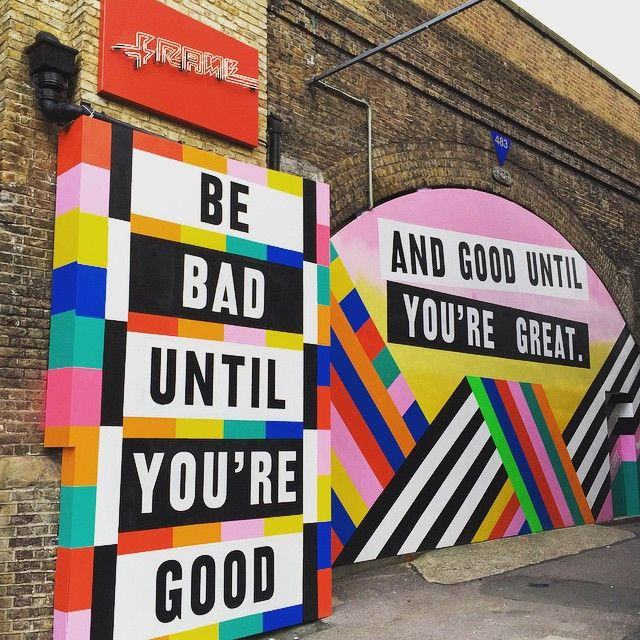 Be bad until you're good and good until you're great