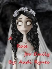 A Rose For Emily Chapter 1, a corpse bride fanfic | FanFiction