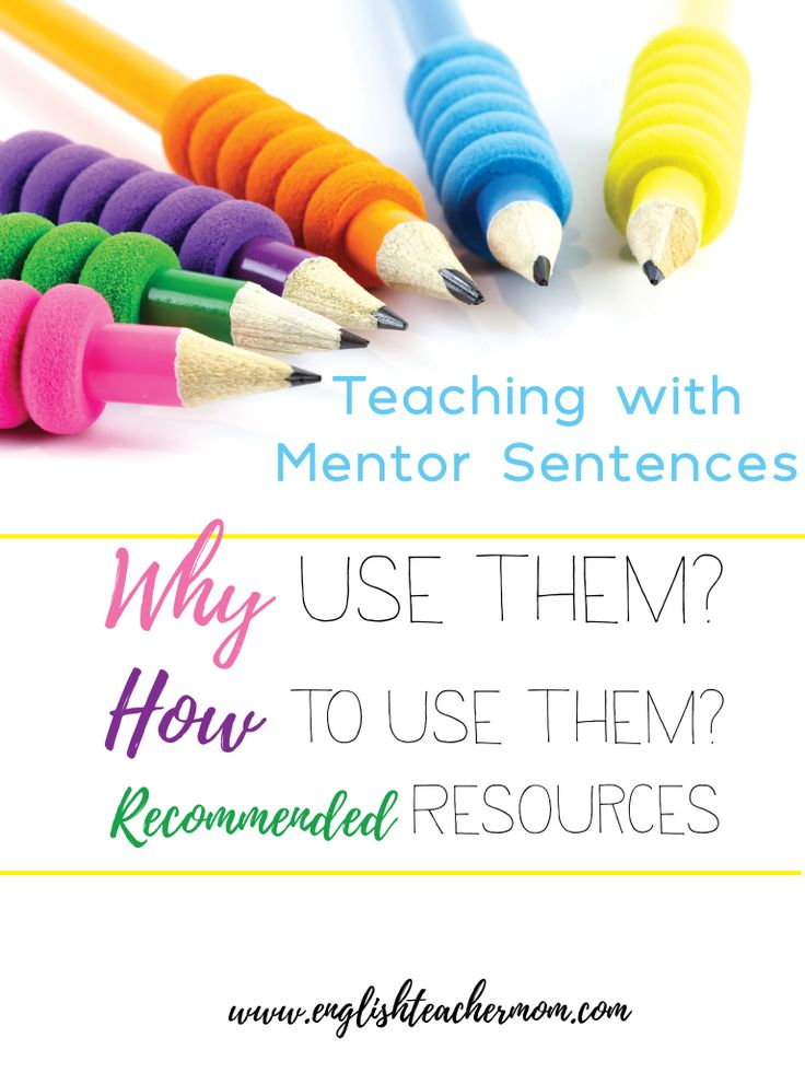 Teaching with Mentor Sentences. Why use mentor sentences? How to use mentor sentences. Recmmended mentor sentences resources.