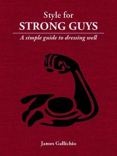 "Are you a muscular man who wears tight-fitting t-shirts, Ed Hardy-style prints or factory-ripped jeans? If so, you need this book.  ""Style for Strong Guys"" is a short, simple, illustrated guide to becoming a well-dressed, muscular man. It documents the fundamental factors that often make men appear unattractive and teaches the reader how to use clothing to create a strong, masculine figure without looking pretentious, vain or overly-macho.   When muscular men want to learn how to dress well…"