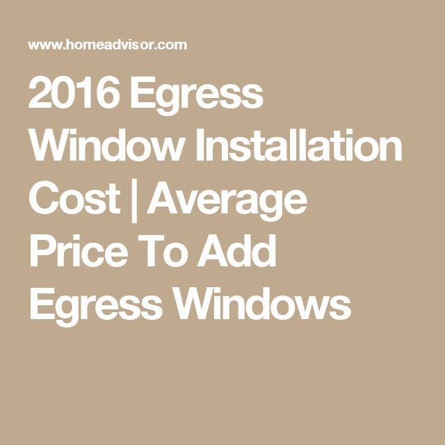 2016 Egress Window Installation Cost | Average Price To Add Egress Windows