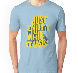 Unisex T-Shirt #tshirt #just #enjoy it while it lasts #mementomori #cyan #yellow #lettering