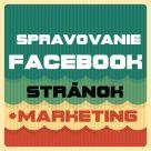 Budem spravovať vašu  FACEBOOK-ovú stránku + marekting - Jaspravim.sk