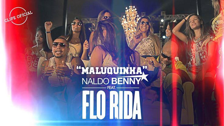 Naldo Benny (Feat. Flo Rida) - Maluquinha (Clipe Oficial)