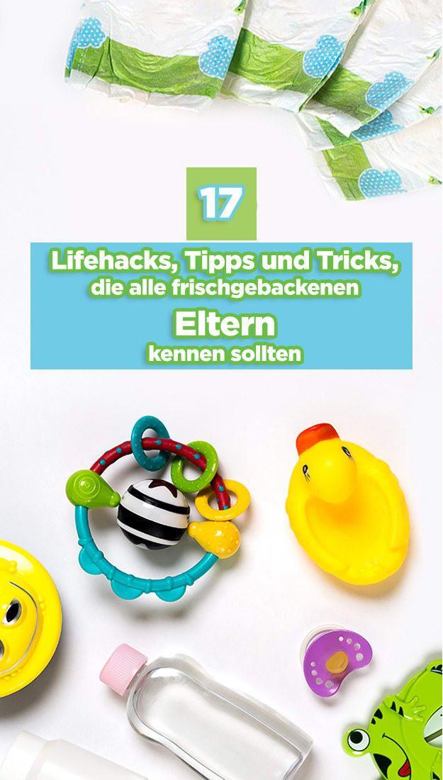17 Lifehacks, Tipps und Tricks, die alle frischgebackenen Eltern kennen sollten