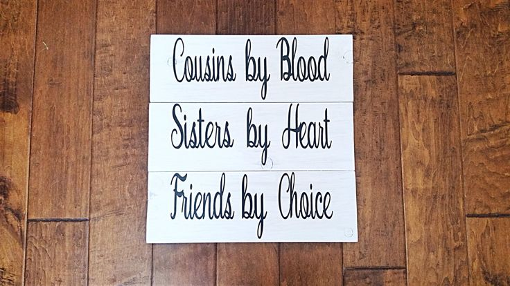 Cousins by Blood, Sisters by Heart, Friends by Choice - Wedding Gift - Gift for Cousin - Cousin Gift - Wood Sign - Cousin Present by LillyandJuneBoutique on Etsy