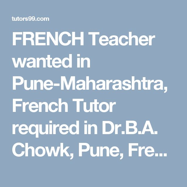 FRENCH Teacher wanted in Pune-Maharashtra, French Tutor required in Dr.B.A. Chowk, Pune, French Tutor Jobs in Dr.B.A. Chowk, Pune, French Home Tutor Jobs in Dr.B.A. Chowk, Pune, French Online Tutor Jobs in Dr.B.A. Chowk, Pune, French  home tutor, online tutor required in Dr.B.A. Chowk, Pune