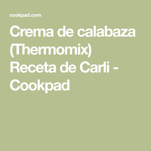 Crema de calabaza (Thermomix) Receta de Carli - Cookpad