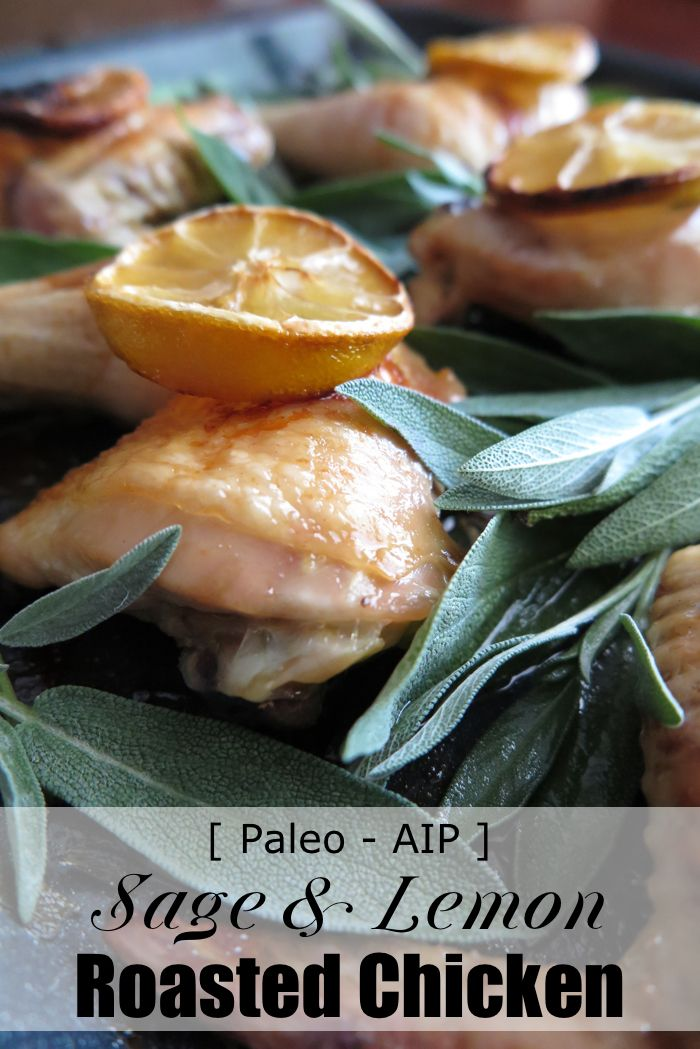 | Oven Roasted Chicken with Sage and Lemon (AIP, Paleo, SCD, low-FODMAP) | http://asquirrelinthekitchen.com