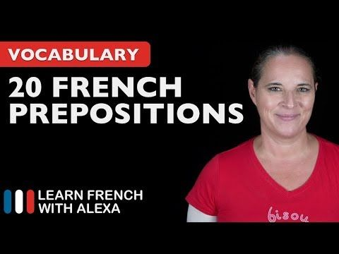 (673) 20 Really Useful French Prepositions - YouTube