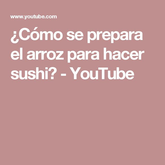 ¿Cómo se prepara el arroz para hacer sushi? - YouTube