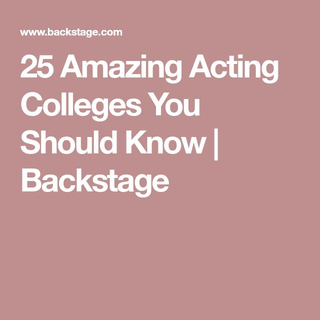 25 Amazing Acting Colleges You Should Know | Backstage