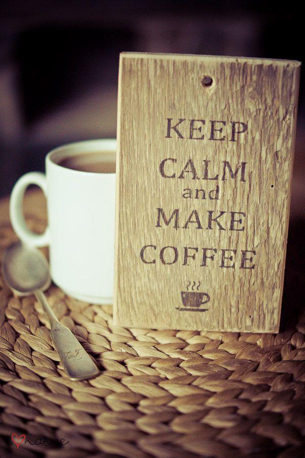 Make Coffee :)