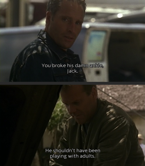 Jack Bauer; Season 2. One of my fav quotes!!