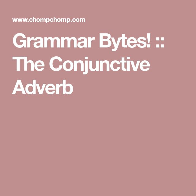 Grammar Bytes! :: The Conjunctive Adverb