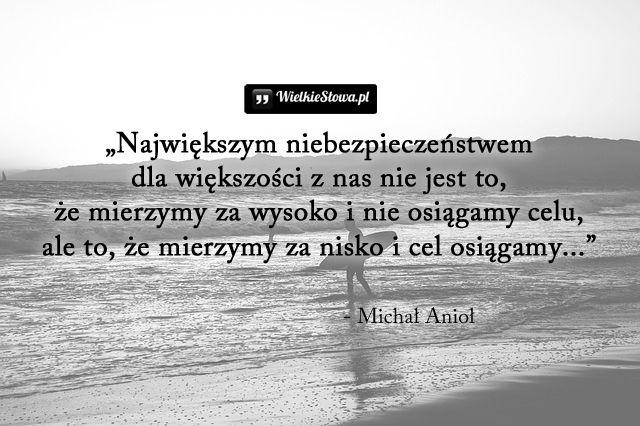 Największym niebezpieczeństwem dla większości z nas... #Anioł-Michał,  #Cel, #Niebezpieczeństwo