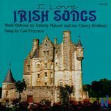 I Love Irish Songs Made Famous by Tommy Makem and the Clancy Brothers [CD]