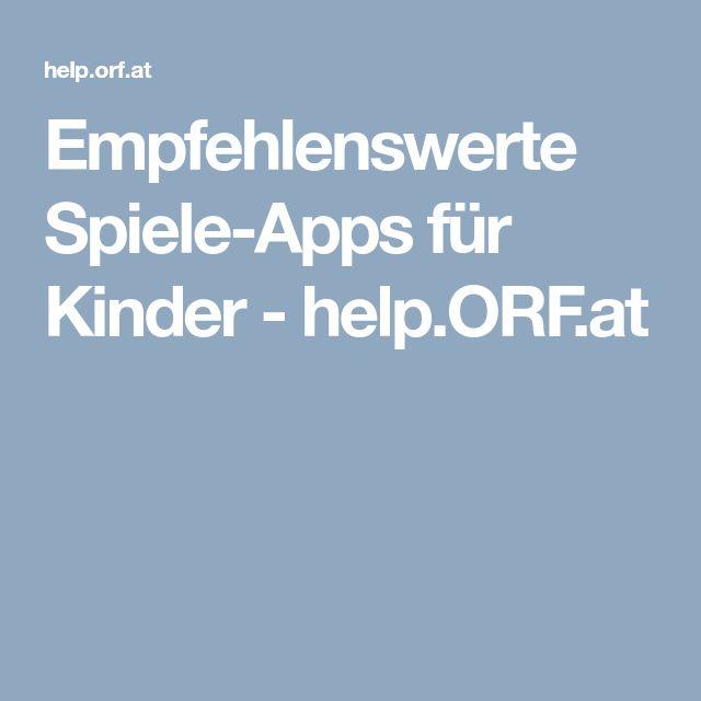 Empfehlenswerte Spiele-Apps für Kinder - help.ORF.at