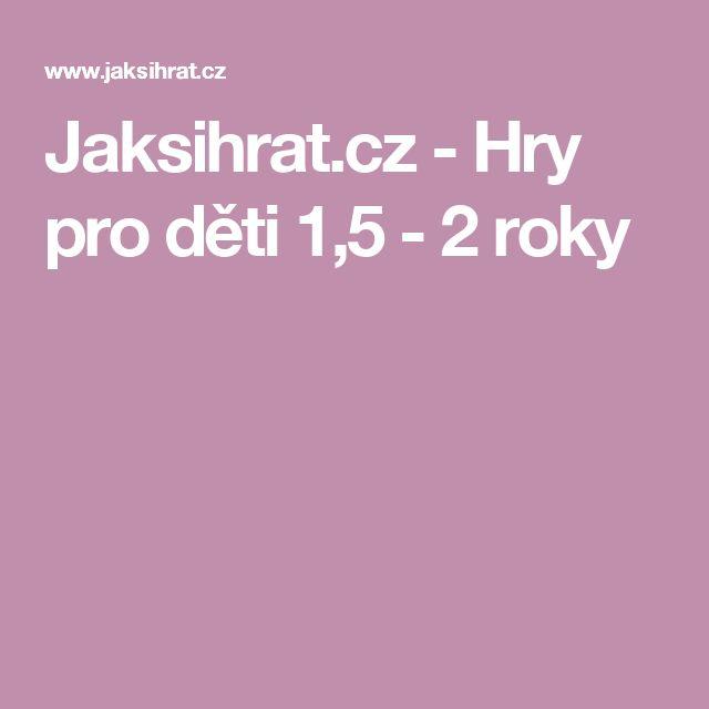 Jaksihrat.cz - Hry pro děti 1,5 - 2 roky