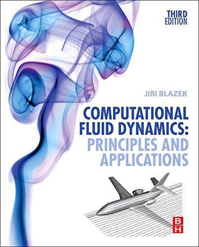 Computational fluid dynamics : principles and applications / Jiri Blazek