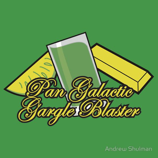 Pan Galactic Gargle Blaster | Hitchhikers Guide to the Galaxy | Pinte ...