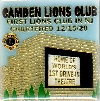 """Camden Lions Club First Lions Club In NJ. -  This is a pin in my drive-in theatre collection. Given to me by my father-in-law, It was created for the Camden NJ Lions, and reads """"Home of the world's first drive-in theatre"""". These were worn and traded between members at conventions."""