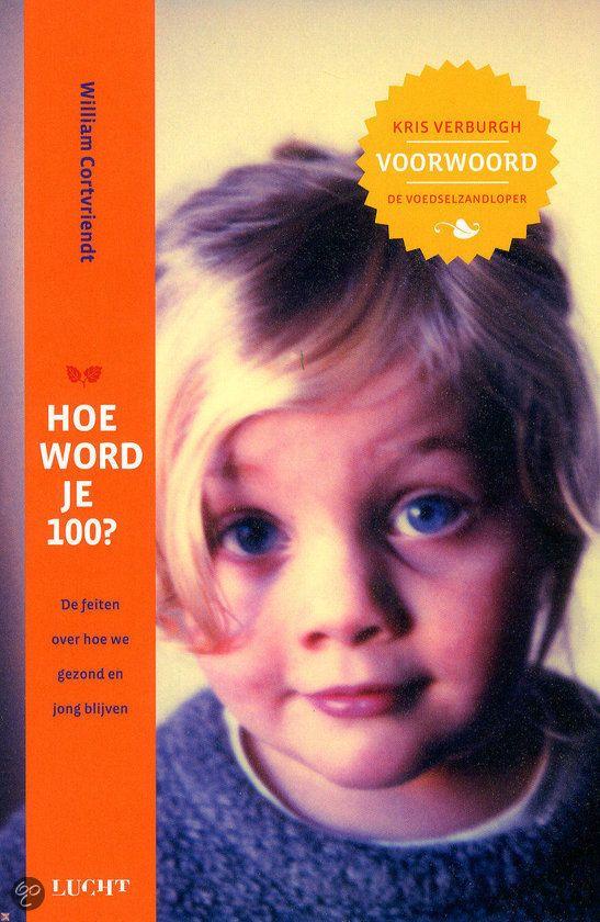 bol.com   Hoe word je 100?, William Cortvriendt   9789491729201   Boeken