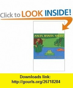Salta, Ranita, Salta! (Live Oak Readalong) (Spanish Edition) (9781595191908) Robert Kalan, Byron Barton, Susan Rybin , ISBN-10: 1595191909  , ISBN-13: 978-1595191908 ,  , tutorials , pdf , ebook , torrent , downloads , rapidshare , filesonic , hotfile , megaupload , fileserve