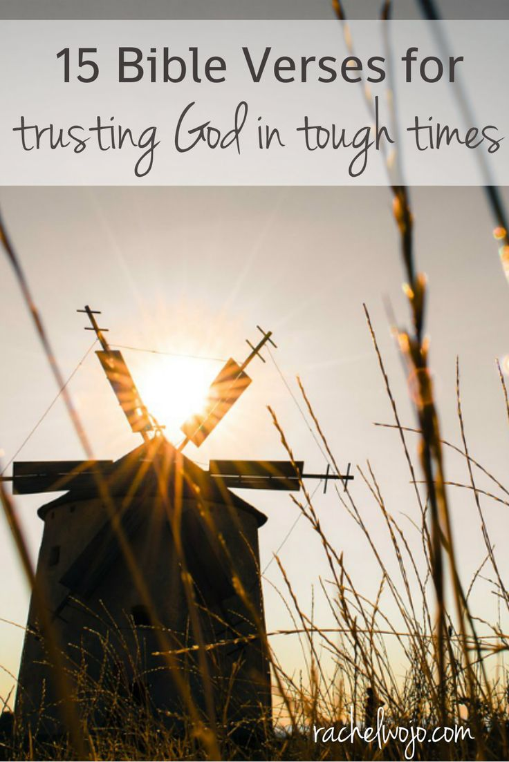 Bible Verses For Faith in Hard Times - Bible Study Tools