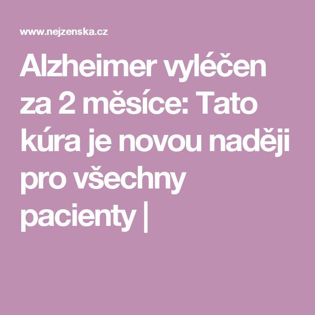 Alzheimer vyléčen za 2 měsíce: Tato kúra je novou naději pro všechny pacienty |