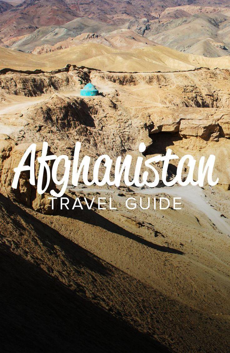 A practical Afghanistan travel guide | Travel - Asia ...